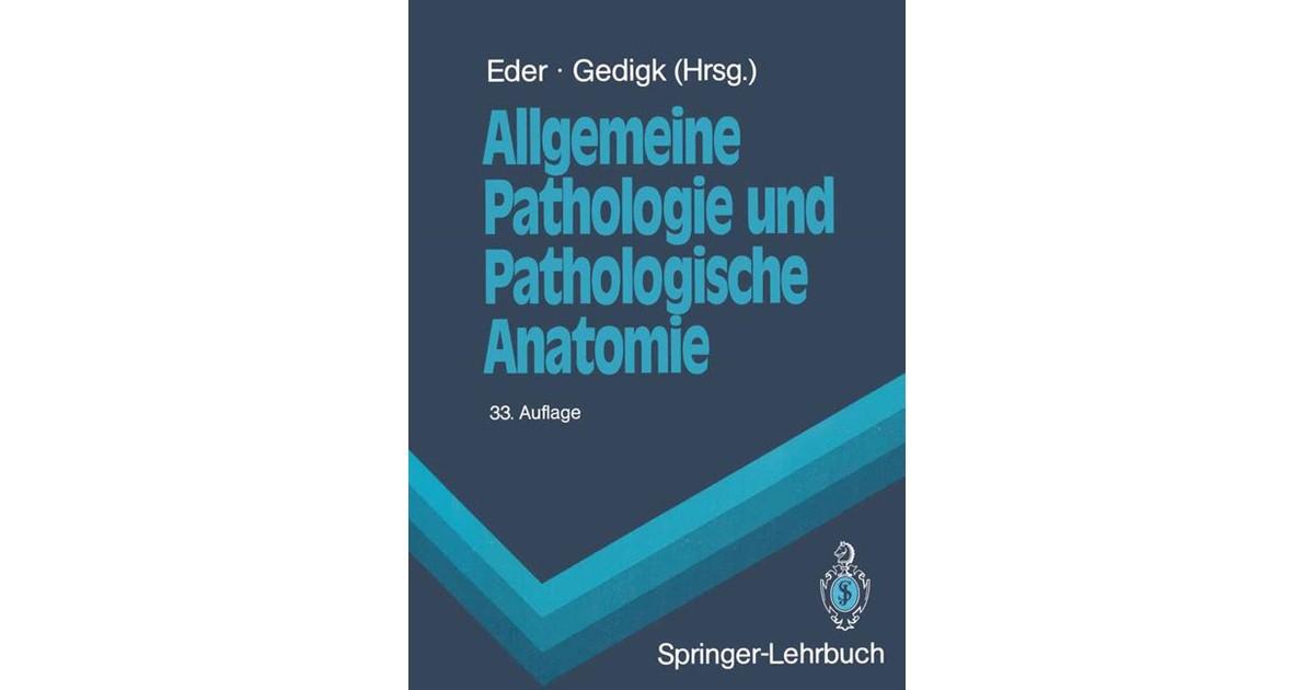 Allgemeine Pathologie und Pathologische Anatomie   Eder / Gedigk ...
