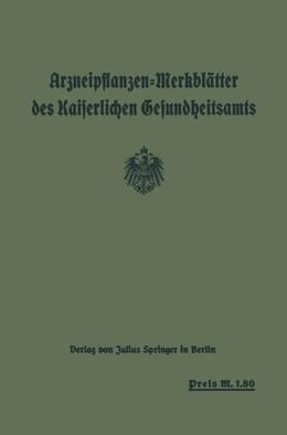 Abbildung von Gesundheitsamt | Arzneipflanzen-Merkblätter des Kaiserlichen Gesundheitsamts | 1917