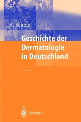 Abbildung von Scholz | Geschichte der Dermatologie in Deutschland | 2012