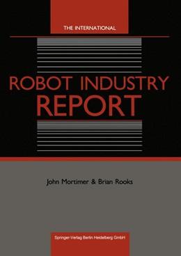 Abbildung von Mortimer / Rooks | The International Robot Industry Report | 1987