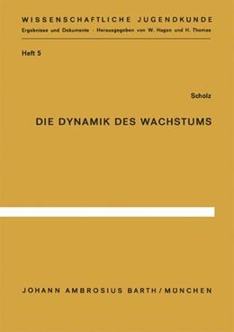 Abbildung von Scholz | Die Dynamik des Wachstums | 1964 | Somatometrische Analyse der Va... | 5