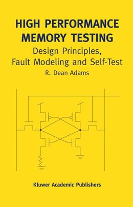 Abbildung von Adams | High Performance Memory Testing | 2013 | Design Principles, Fault Model... | 22A