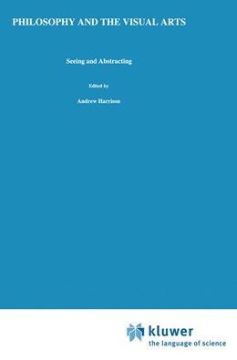 Abbildung von Harrison | Philosophy and the Visual Arts | 2011 | Seeing and Abstracting | 4