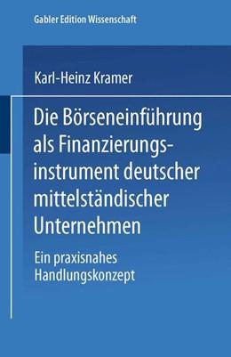 Abbildung von Kramer | Die Börseneinführung als Finanzierungsinstrument deutscher mittelständischer Unternehmen | 2000 | Ein praxisnahes Handlungskonze...