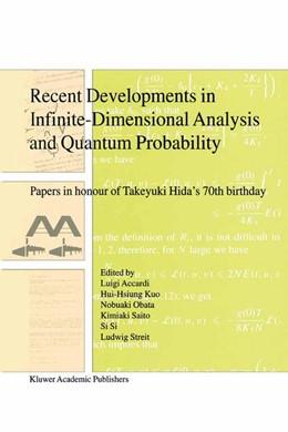 Abbildung von Accardi / Hui-Hsiung Kuo / Obata / Saito / Si Si / Streit | Recent Developments in Infinite-Dimensional Analysis and Quantum Probability | 2012 | Papers in Honour of Takeyuki H...