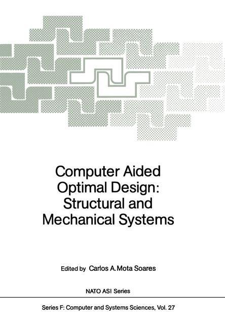 Computer Aided Optimal Design: Structural and Mechanical Systems | Mota Soares, 2012 | Buch (Cover)