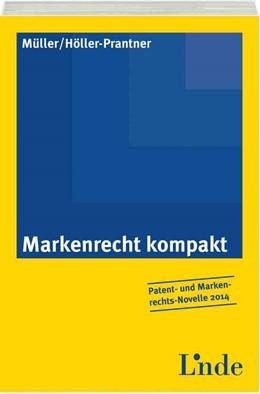 Abbildung von Müller / Höller-Prantner | Markenrecht kompakt | 1. Auflage 2013 | 2013