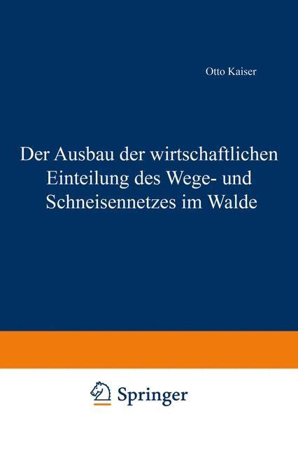 Der Ausbau der wirtschaftlichen Einteilung des Wege- und Schneisennetzes im Walde | Kaiser, 1904 | Buch (Cover)