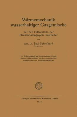 Abbildung von Schreiber | Wärmemechanik wasserhaltiger Gasgemische | 1925 | Mit den Hilfsmitteln der Fläch...