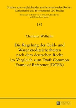 Abbildung von Wilhelm | Die Regelung der Geld- und Warenkreditsicherheiten nach dem deutschen Recht im Vergleich zum Draft Common Frame of Reference (DCFR) | 2013 | 185