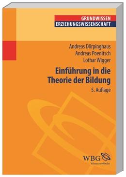 Abbildung von Dörpinghaus / Wigger / Vogel | Einführung in die Theorie der Bildung | 5., unveränderte Auflage | 2013