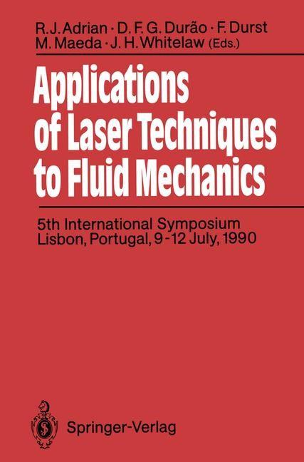 Abbildung von Adrian / Durao / Durst / Maeda / Whitelaw | Applications of Laser Techniques to Fluid Mechanics | 2011