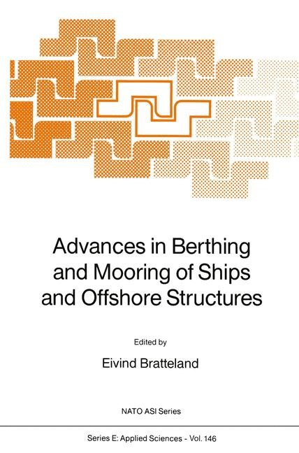 Advances in Berthing and Mooring of Ships and Offshore Structures | Bratteland, 2011 | Buch (Cover)