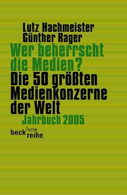 Abbildung von Hachmeister, Lutz / Rager, Günther | Wer beherrscht die Medien? | 2005 | Die 50 größten Medienkonzerne ... | 1658