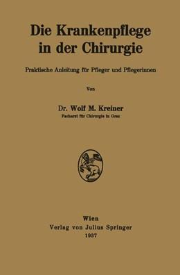 Abbildung von Kreiner   Die Krankenpflege in der Chirurgie   1937   Praktische Anleitung für Pfleg...