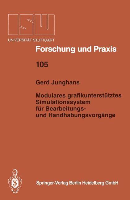 Modulares grafikunterstütztes Simulationssystem für Bearbeitungs- und Handhabungsvorgänge | Junghans, 1994 | Buch (Cover)
