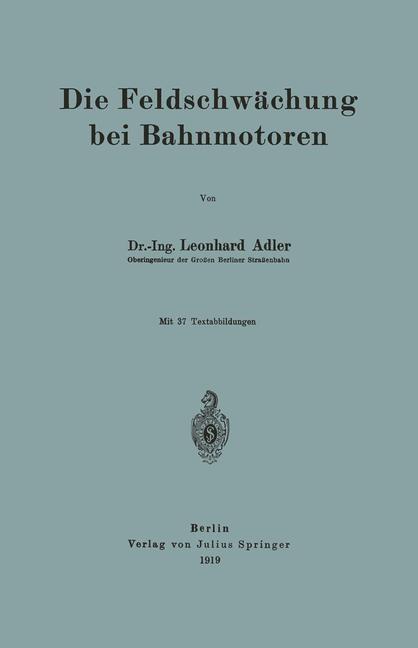 Die Feldschwächung bei Bahnmotoren | Adler, 1919 | Buch (Cover)