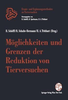 Abbildung von Schöffl / Schulte-Hermann / Tritthart | Möglichkeiten und Grenzen der Reduktion von Tierversuchen | 1992