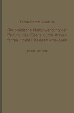Abbildung von Preuß / Conchius   Die praktische Nutzanwendung der Prüfung des Eisens durch Ätzverfahren und mit Hilfe des Mikroskopes   1921   Kurze Anleitung für Ingenieure...