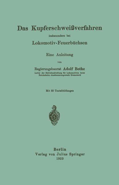 Das Kupferschweißverfahren insbesondere bei Lokomotiv-Feuerbüchsen | Bothe, 1923 | Buch (Cover)