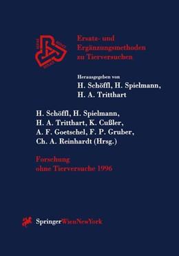 Abbildung von Schöffl / Spielmann / Tritthart / Cußler / Goetschel / Gruber / Reinhardt | Forschung ohne Tierversuche 1996 | 1997