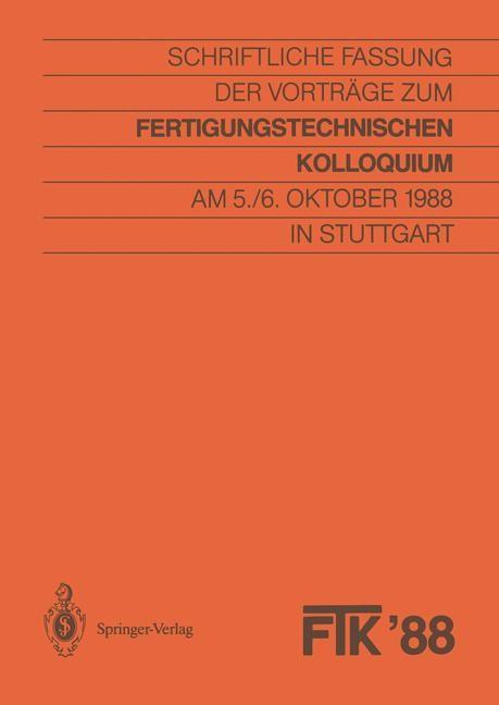 Abbildung von Gesellschaft für Fertigungstechnik | FTK '88, Fertigungstechnisches Kolloquium | 1988