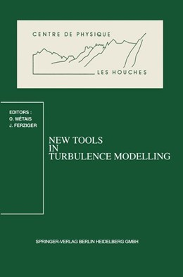 Abbildung von Metais / Ferziger | New Tools in Turbulence Modelling | 1997 | Les Houches School, May 21–31,... | 5