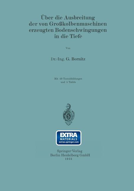 Über die Ausbreitung der von Großkolbenmaschinen erzeugten Bodenschwingungen in die Tiefe | Bornitz, 1931 | Buch (Cover)