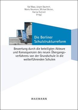 Abbildung von Maaz / Baumert | Die Berliner Schulstrukturreform | 1. Auflage | 2013 | beck-shop.de