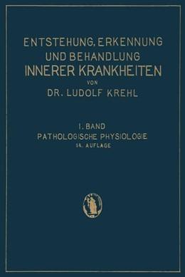 Abbildung von Krehl | Pathologische Physiologie | 1932 | Ester Band. Die Entstehung Inn... | 1