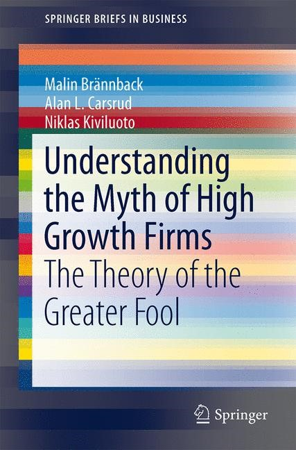 Understanding the Myth of High Growth Firms | Brännback / Carsrud / Kiviluoto, 2013 | Buch (Cover)