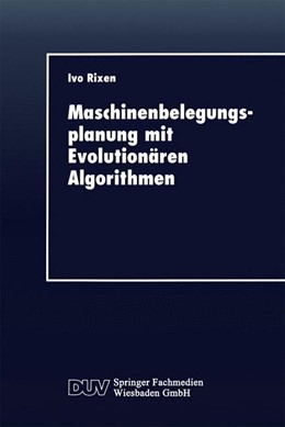 Abbildung von Maschinenbelegungsplanung mit Evolutionären Algorithmen | 1997