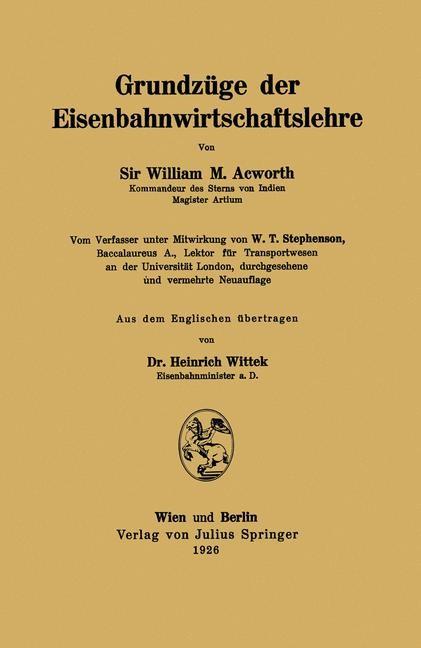 Abbildung von Acworth / Stephenson / Wittek   Grundzüge der Eisenbahnwirtschaftslehre   1926