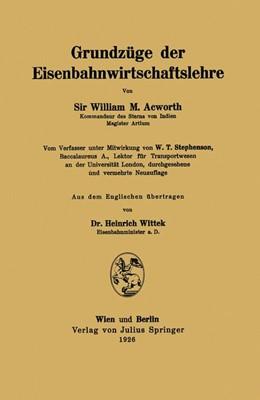Abbildung von Acworth / Stephenson / Wittek | Grundzüge der Eisenbahnwirtschaftslehre | 1926
