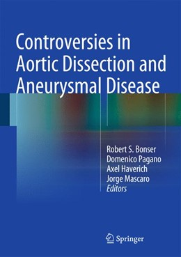 Abbildung von Pagano / Bonser | Controversies in Aortic Dissection and Aneurysmal Disease | 1. Auflage | 2014 | beck-shop.de