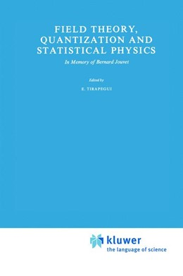 Abbildung von Tirapegui | Field Theory, Quantization and Statistical Physics | 2011 | In Memory of Bernard Jouvet | 6