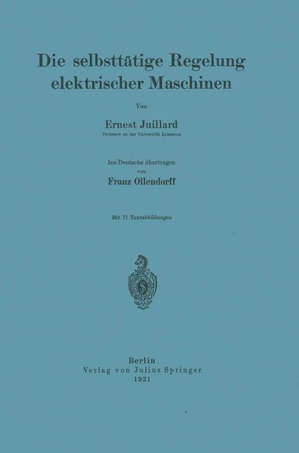 Die selbsttätige Regelung elektrischer Maschinen | Juillard / Ollendorff, 1931 | Buch (Cover)