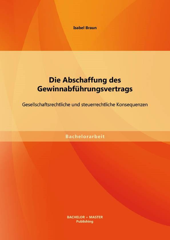 Die Abschaffung des Gewinnabführungsvertrags | Braun, 2013 | Buch (Cover)