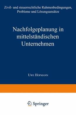 Abbildung von Nachfolgeplanung in mittelständischen Unternehmen   1996   Zivil- und steuerrechtliche Ra...