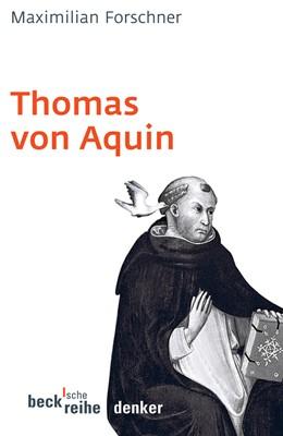 Abbildung von Forschner, Maximilian | Thomas von Aquin | 1. Auflage | 2006 | 572 | beck-shop.de
