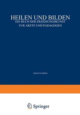 Abbildung von Adler / Furtmüller / Wexberg | Heilen und Bilden | 1928 | Ein Buch der Erziehungskunst f...