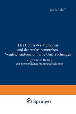 Abbildung von Adloff   Das Gebiss des Menschen und der Anthropomorphen. Vergleichend-anatomische Untersuchungen   1908   Zugleich ein Beitrag zur mensc...
