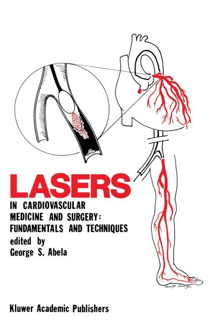 Lasers in Cardiovascular Medicine and Surgery: Fundamentals and Techniques | Abela, 2011 | Buch (Cover)