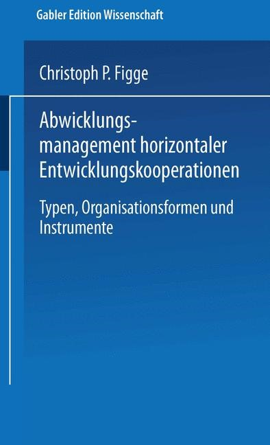 Abwicklungsmanagement horizontaler Entwicklungskooperationen, 1999   Buch (Cover)