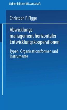 Abbildung von Abwicklungsmanagement horizontaler Entwicklungskooperationen | 1999 | Typen, Organisationsformen und...