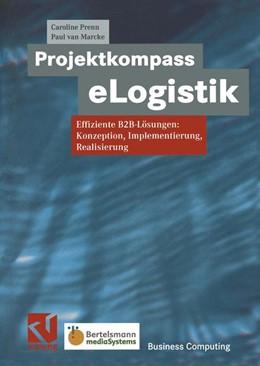 Abbildung von Prenn / Vanbeveren | Projektkompass eLogistik | 2013 | Effiziente B2B-Lösungen: Konze...