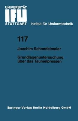 Abbildung von Schondelmaier | Grundlagenuntersuchung über das Taumelpressen | 1. Auflage | 1992 | 117 | beck-shop.de