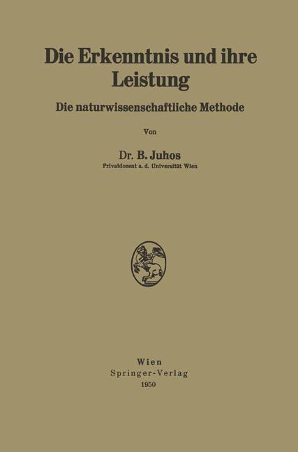 Die Erkenntnis und ihre Leistung | Juhos, 1950 | Buch (Cover)