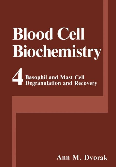 Basophil and Mast Cell Degranulation and Recovery   Dvorak, 2013   Buch (Cover)