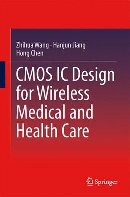 Abbildung von Wang / Jiang   CMOS IC Design for Wireless Medical and Health Care   1. Auflage   2013   beck-shop.de